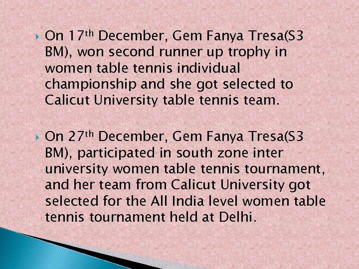 On 17 th December, Gem Fanya Tresa(S 3 BM), won second runner up