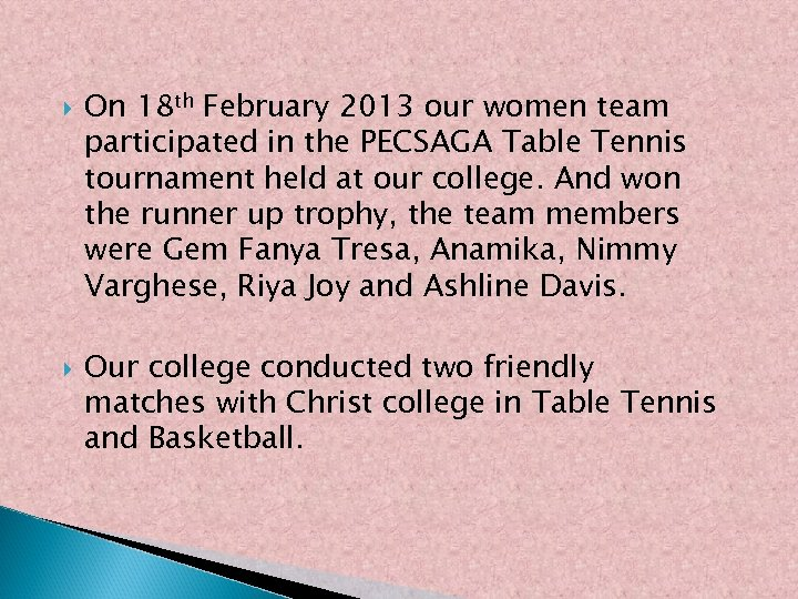 On 18 th February 2013 our women team participated in the PECSAGA Table