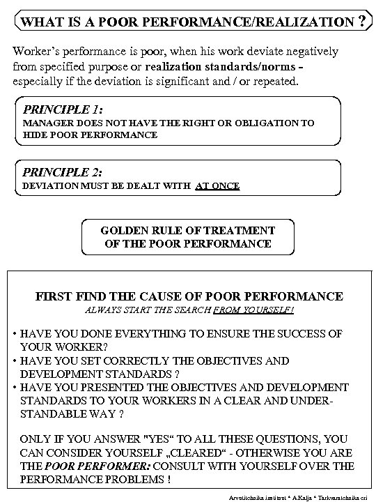 WHAT IS A POOR PERFORMANCE/REALIZATION ? Worker's performance is poor, when his work deviate