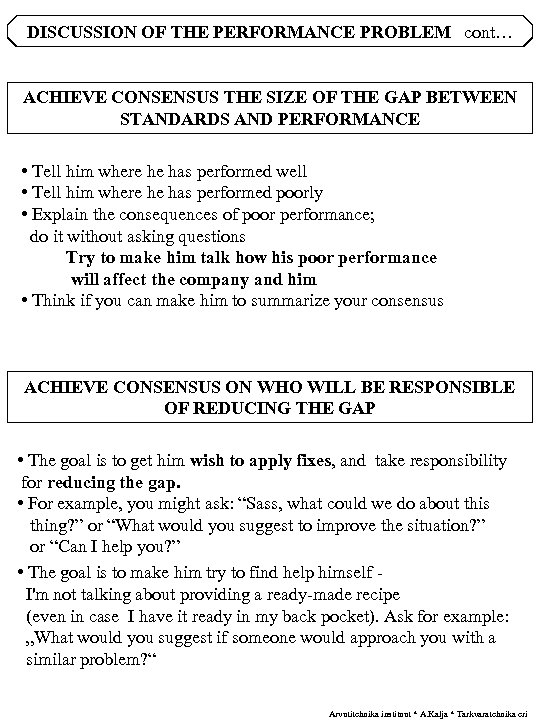 DISCUSSION OF THE PERFORMANCE PROBLEM cont… ACHIEVE CONSENSUS THE SIZE OF THE GAP BETWEEN