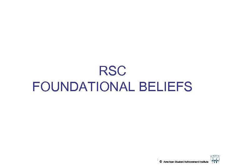 RSC FOUNDATIONAL BELIEFS