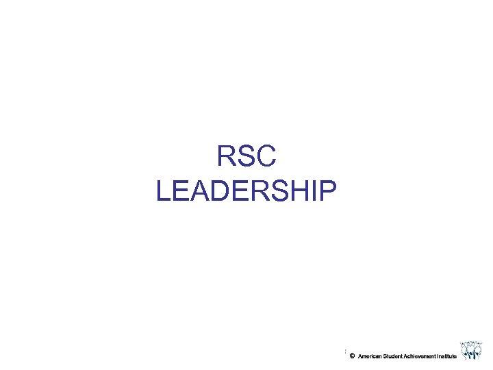 RSC LEADERSHIP