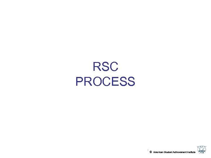 RSC PROCESS