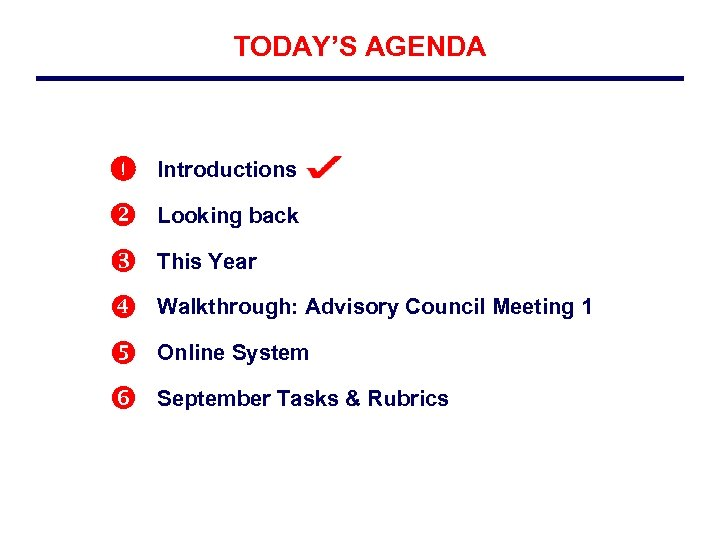 TODAY'S AGENDA Introductions Looking back This Year Walkthrough: Advisory Council Meeting 1 Online System