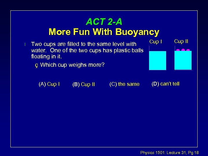 ACT 2 -A More Fun With Buoyancy l Cup I Two cups are filled