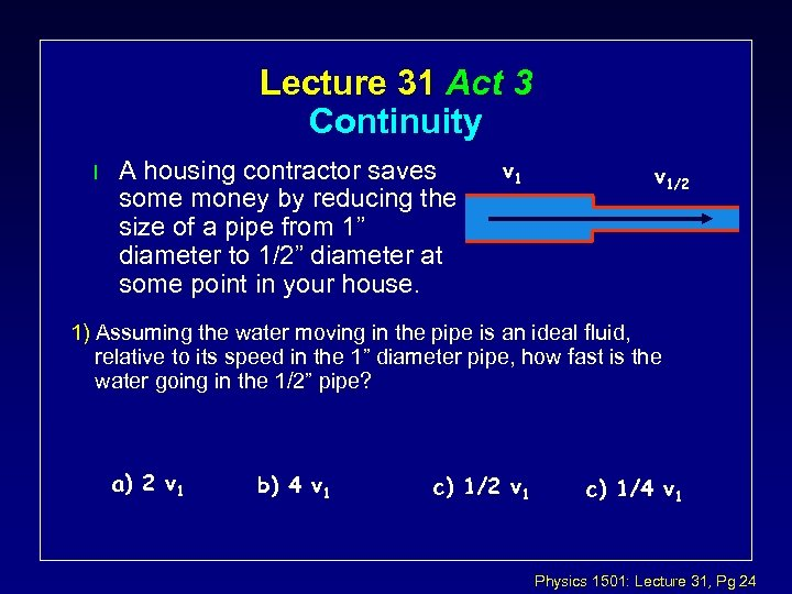 Lecture 31 Act 3 Continuity l A housing contractor saves some money by reducing