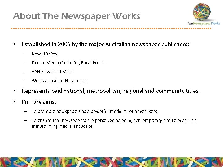 • Established in 2006 by the major Australian newspaper publishers: – News Limited