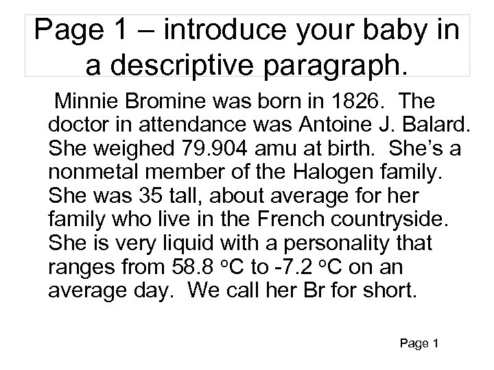 Page 1 – introduce your baby in a descriptive paragraph. Minnie Bromine was born