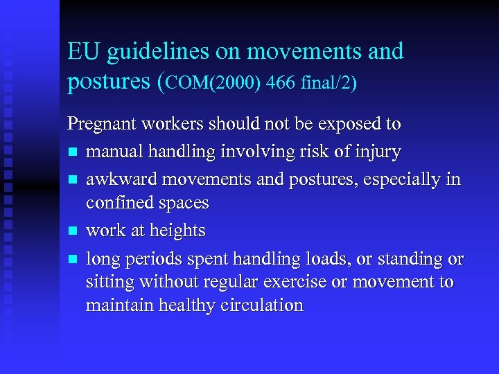 EU guidelines on movements and postures (COM(2000) 466 final/2) Pregnant workers should not be