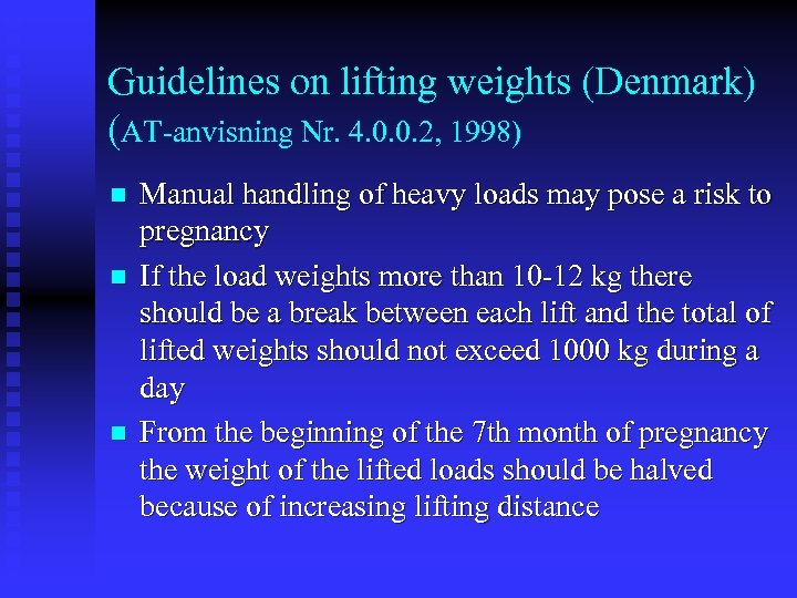 Guidelines on lifting weights (Denmark) (AT-anvisning Nr. 4. 0. 0. 2, 1998) n n