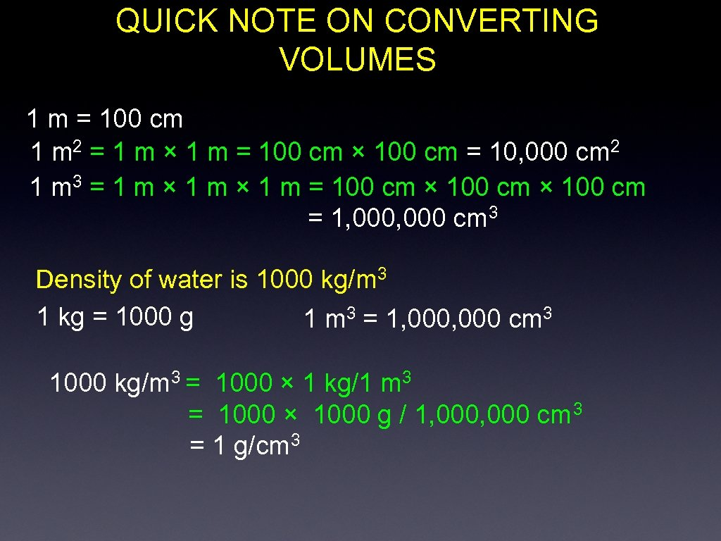 QUICK NOTE ON CONVERTING VOLUMES 1 m = 100 cm 1 m 2 =