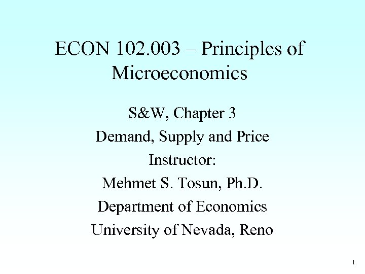 ECON 102. 003 – Principles of Microeconomics S&W, Chapter 3 Demand, Supply and Price