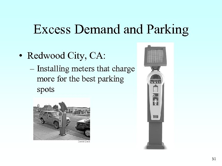 Excess Demand Parking • Redwood City, CA: – Installing meters that charge more for