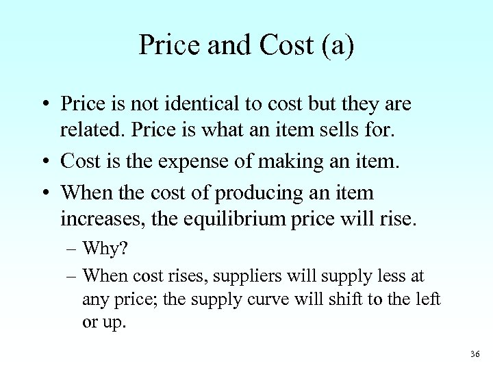 Price and Cost (a) • Price is not identical to cost but they are