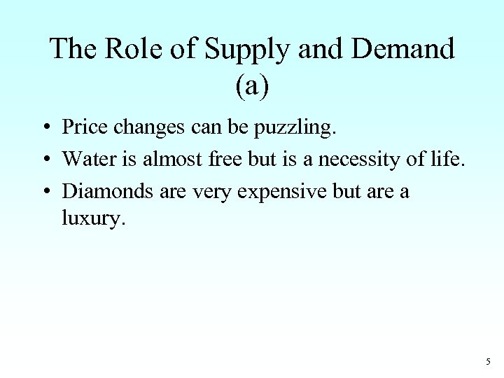 The Role of Supply and Demand (a) • Price changes can be puzzling. •