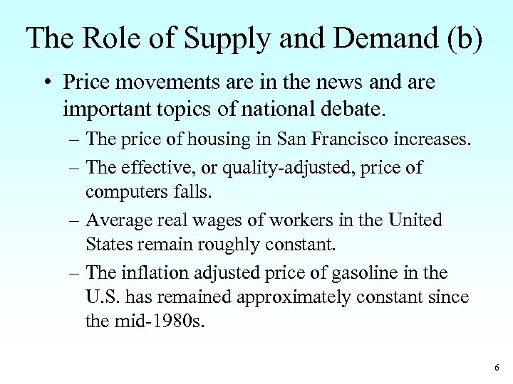 The Role of Supply and Demand (b) • Price movements are in the news