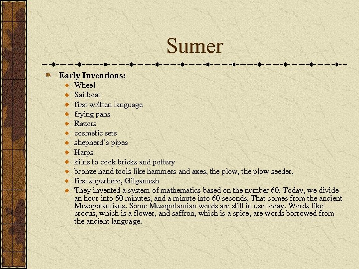 Sumer Early Inventions: Wheel Sailboat first written language frying pans Razors cosmetic sets shepherd's