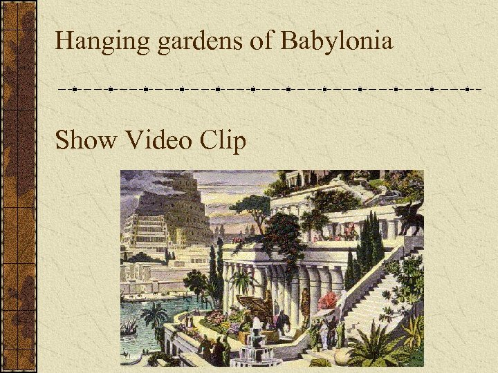 Hanging gardens of Babylonia Show Video Clip