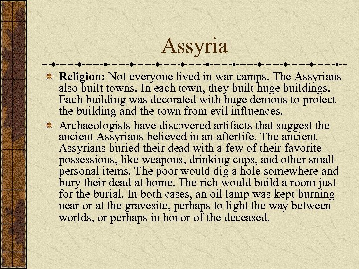 Assyria Religion: Not everyone lived in war camps. The Assyrians also built towns. In
