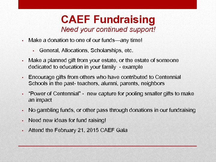 CAEF Fundraising Need your continued support! • Make a donation to one of our
