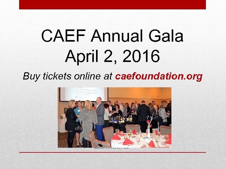 CAEF Annual Gala April 2, 2016 Buy tickets online at caefoundation. org