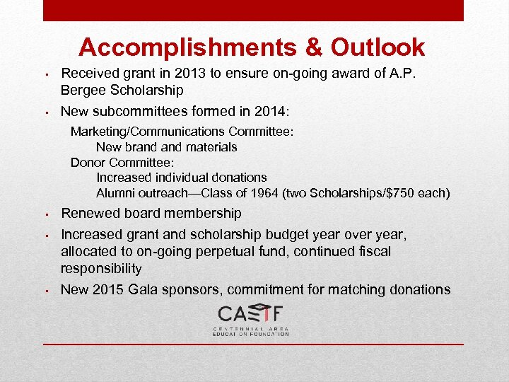 Accomplishments & Outlook • Received grant in 2013 to ensure on-going award of A.