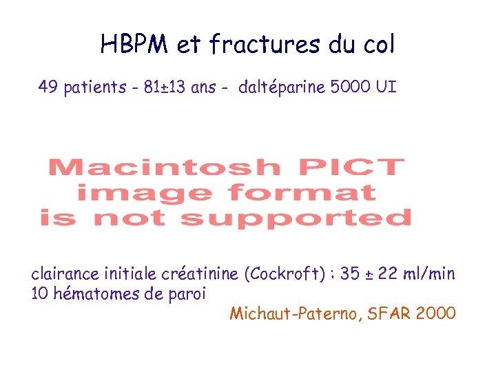 HBPM et fractures du col 49 patients - 81± 13 ans - daltéparine 5000