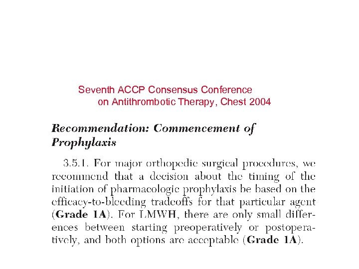 Seventh ACCP Consensus Conference on Antithrombotic Therapy, Chest 2004