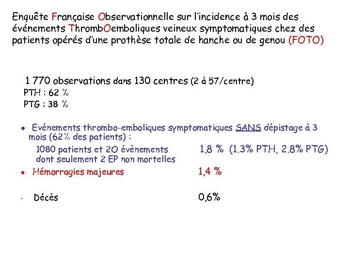Enquête Française Observationnelle sur l'incidence à 3 mois des événements Thromb. Oemboliques veineux symptomatiques