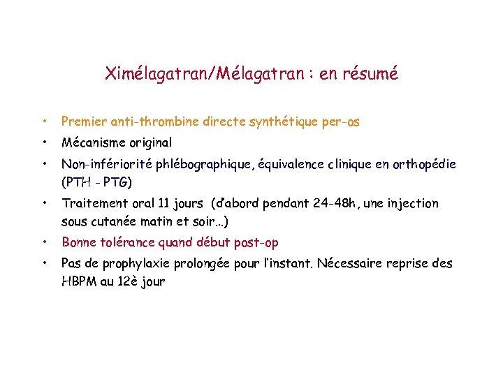 Ximélagatran/Mélagatran : en résumé • Premier anti-thrombine directe synthétique per-os • Mécanisme original •