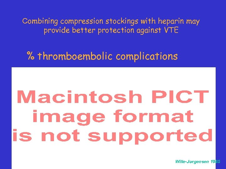 Combining compression stockings with heparin may provide better protection against VTE % thromboembolic complications