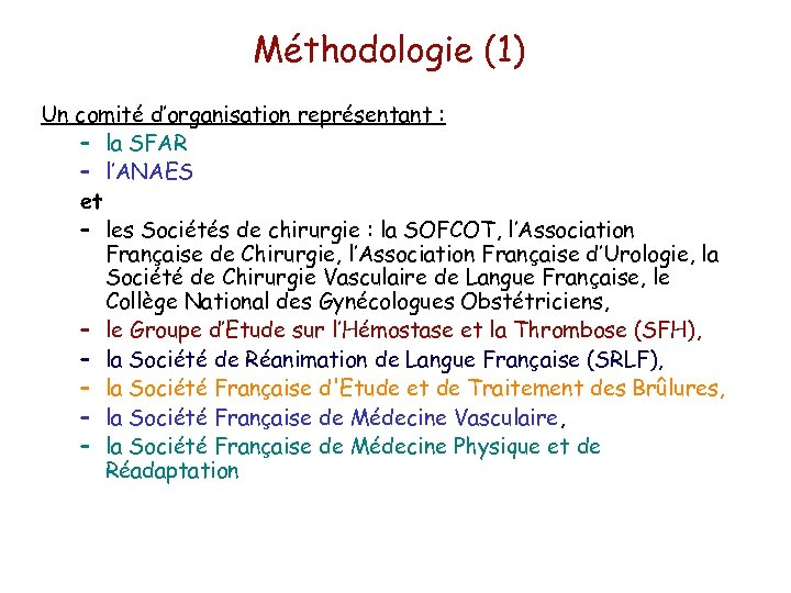 Méthodologie (1) Un comité d'organisation représentant : – la SFAR – l'ANAES et –