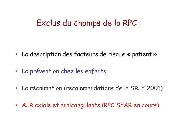 Exclus du champs de la RPC : • La description des facteurs de risque