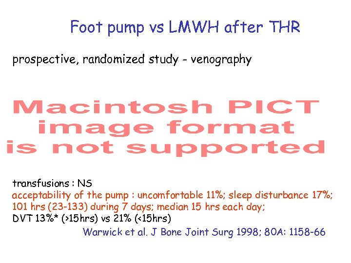 Foot pump vs LMWH after THR prospective, randomized study - venography transfusions : NS