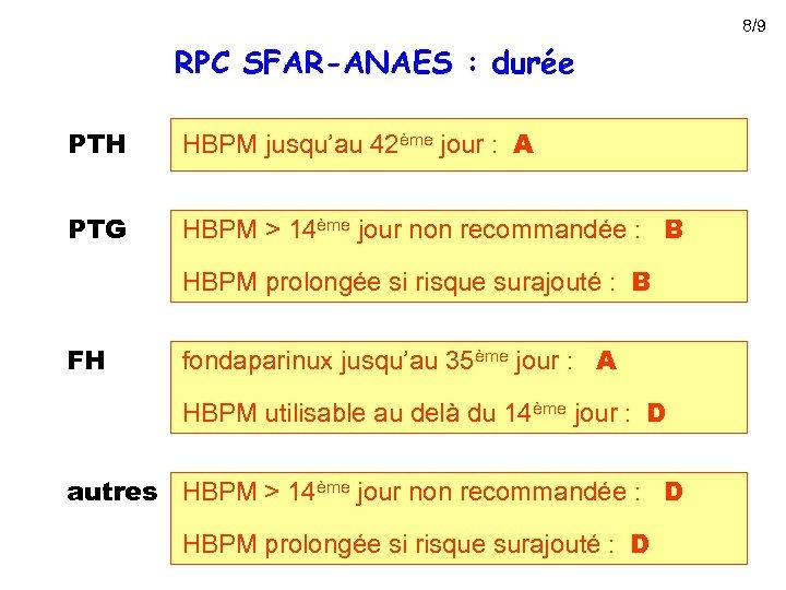 8/9 RPC SFAR-ANAES : durée PTH HBPM jusqu'au 42ème jour : A PTG HBPM