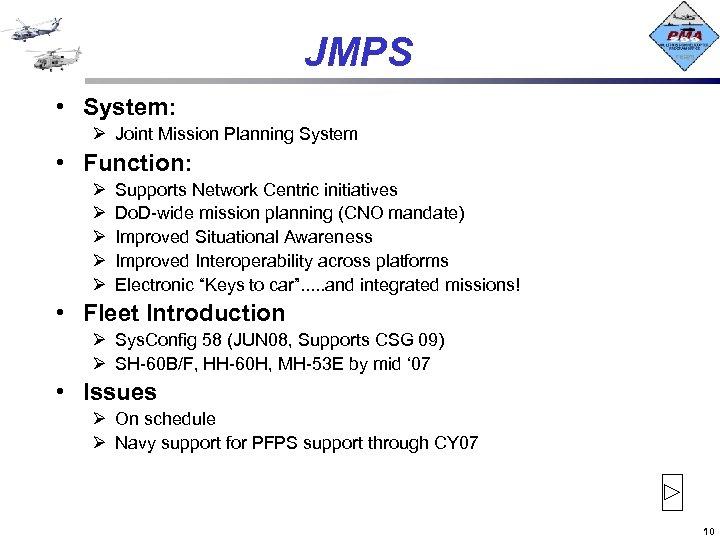 JMPS • System: Ø Joint Mission Planning System • Function: Ø Ø Ø Supports
