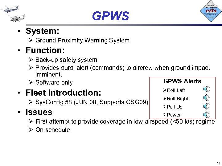 GPWS • System: Ø Ground Proximity Warning System • Function: Ø Back-up safety system