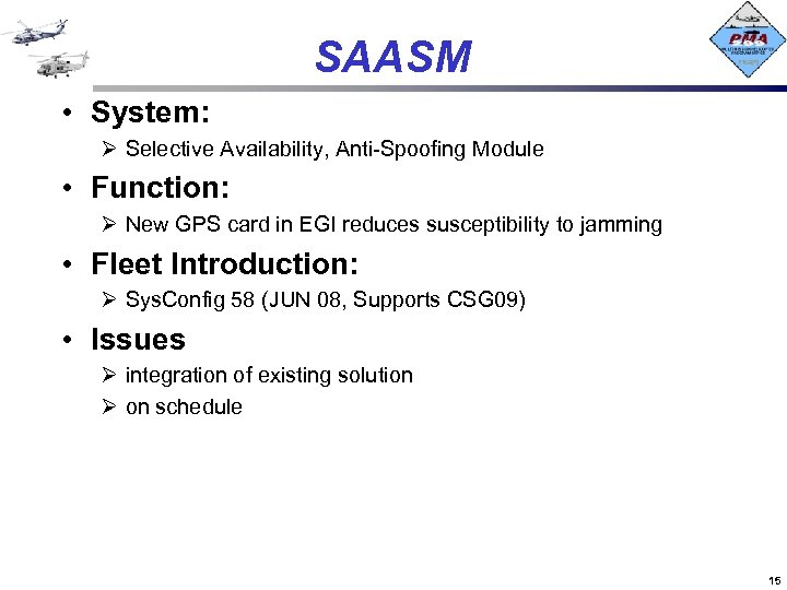 SAASM • System: Ø Selective Availability, Anti-Spoofing Module • Function: Ø New GPS card