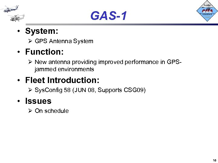 GAS-1 • System: Ø GPS Antenna System • Function: Ø New antenna providing improved