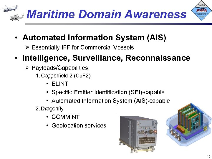 Maritime Domain Awareness • Automated Information System (AIS) Ø Essentially IFF for Commercial Vessels