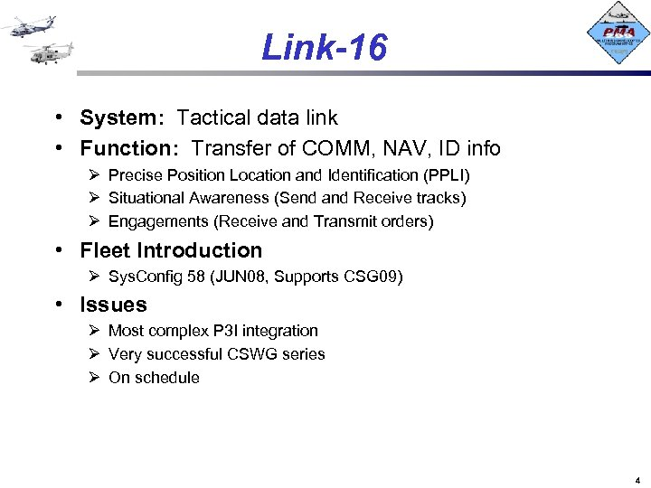 Link-16 • System: Tactical data link • Function: Transfer of COMM, NAV, ID info