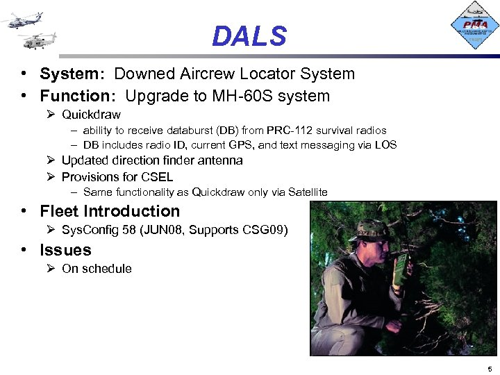 DALS • System: Downed Aircrew Locator System • Function: Upgrade to MH-60 S system