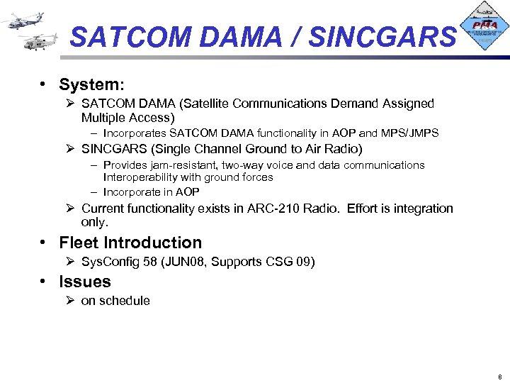 SATCOM DAMA / SINCGARS • System: Ø SATCOM DAMA (Satellite Communications Demand Assigned Multiple
