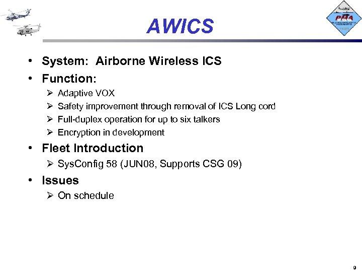 AWICS • System: Airborne Wireless ICS • Function: Ø Ø Adaptive VOX Safety improvement