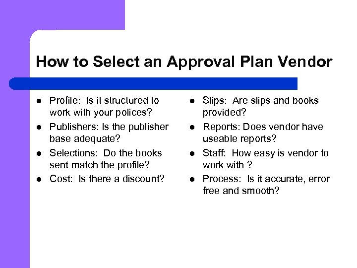How to Select an Approval Plan Vendor l l Profile: Is it structured to