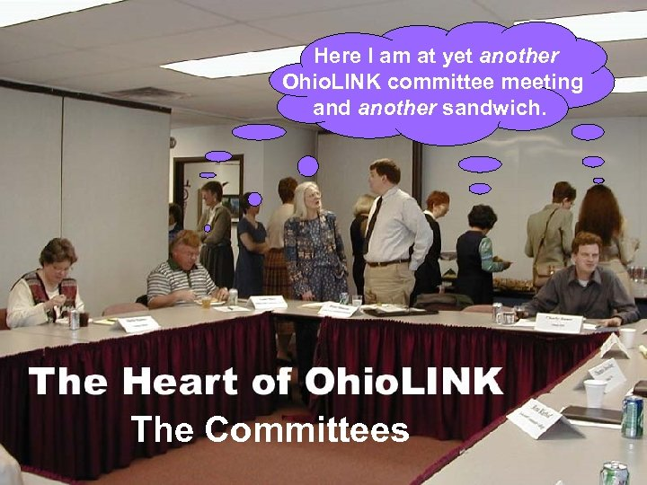 Here I am at yet another Ohio. LINK committee meeting and another sandwich. The