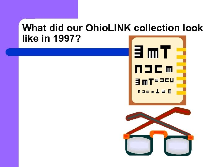 What did our Ohio. LINK collection look like in 1997?
