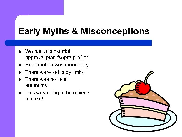 "Early Myths & Misconceptions l l l We had a consortial approval plan ""supra"