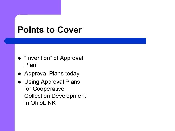 "Points to Cover l l l ""Invention"" of Approval Plans today Using Approval Plans"