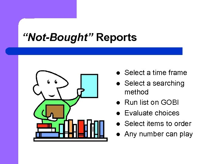 """Not-Bought"" Reports l l l Select a time frame Select a searching method Run"